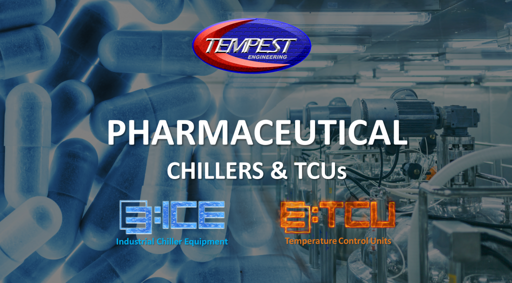 Tempest Engineering - Pharmaceutical Chiller & TCUs